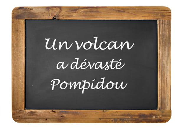 Pompidou ou Pompéi ?