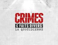 Crimes et faits divers : la quotidienne : Emission 62