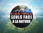 Kids Vs Wild, seuls face à la nature