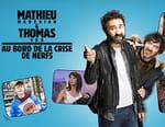 Mathieu Madénian et Thomas VDB au bord de la crise de nerfs