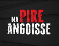 Ma pire angoisse : Faut qu'on parle
