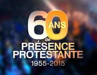 Présence protestante : 60e anniversaire de l'émission