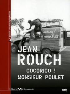 Jean Rouch - Cocorico! Monsieur Poulet