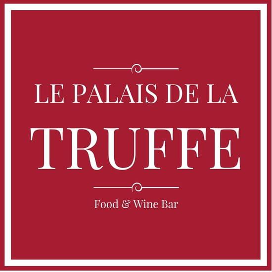 Le Palais de la Truffe  - Food & Wine Bar à Bordeaux -   © Le Palais de la Truffe