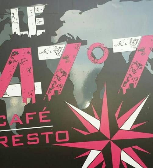 Restaurant : Le 47º7  - Café - Resto le 47°7 -