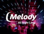 Melody All Night Long