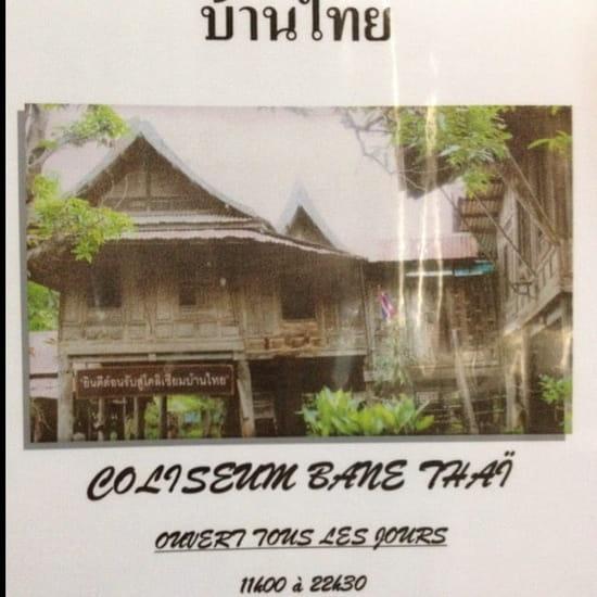 Restaurant : Coliseum Bane Thaï  - Restaurant coliseum Bane thaï ouvert 7/7 de 11h00 a 15h00 et de16h00 a 22h00 -