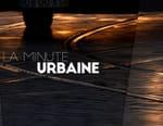 La minute urbaine