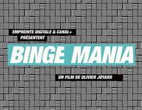 Binge mania