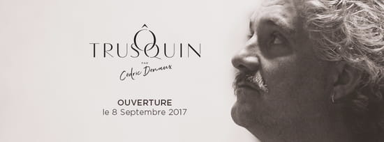 Restaurant : Ô Trusquin   © LS
