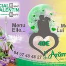 Restaurant L'Arôme - Jean-Jack Monti  - Proposition de menu pour la ST Valentin le 14 février 2012 et le samedi 18 fevrier 2012 -