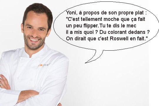 """Yoni, à propos de son propre plat: """"On dirait que c'est Roswell en fait"""""""