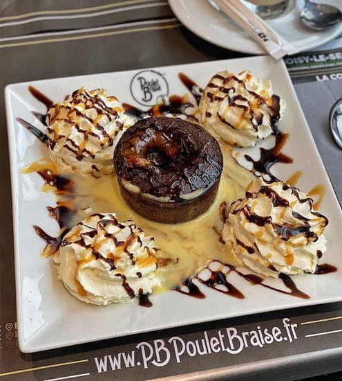 Dessert : PB Poulet Braisé  - Fondant au chocolat -   © PB Poulet Braisé®