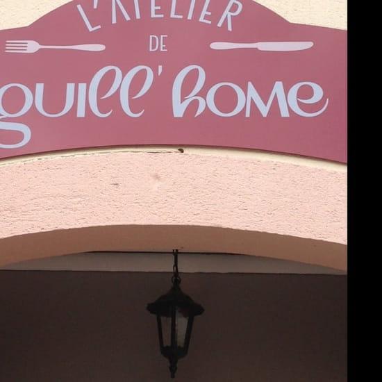 Restaurant : L'Atelier de Guill'home