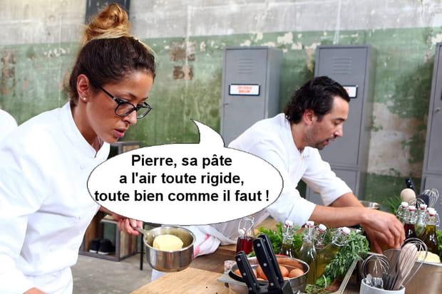 """Latifa, à propos de Pierre:""""Sa pâte a l'air toute rigide, toute bien comme il faut!"""""""