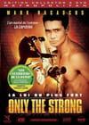 Only the Strong - La loi du plus fort