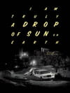 Drop of sun (I am truly a drop of sun on earth)