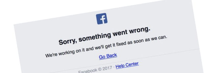 Sorry, something went wrong : Facebook down ce mardi