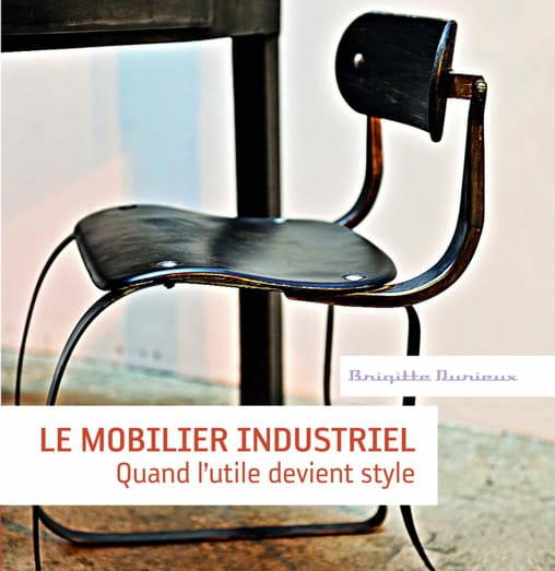 Le mobilier industriel - Livre mobilier industriel ...