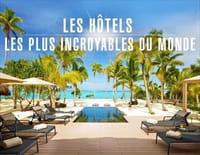 Les hôtels les plus incroyables du monde : Polynésie française, le Brando