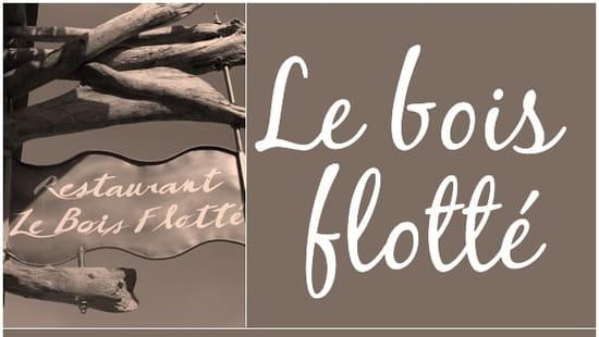 Le Bois Flotté