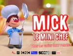 Mick le mini chef
