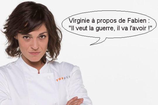 """Virginie à propos de Fabien: """"Il veut la guerre, il va l'avoir!"""""""