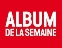 Album de la semaine +