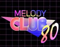 Melody Club 80 : Episode 8