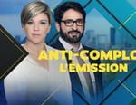 Anti-complot, l'émission