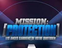 Mission : protection, les anges gardiens de votre quotidien : Au coeur de l'antigang