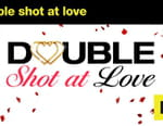 Double Shot at Love