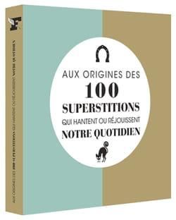 Guides des 100 superstitions de notre quotidien