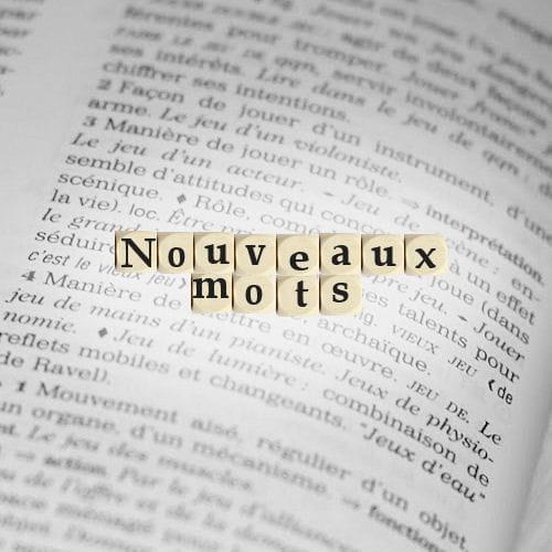 dictionnaire nouveaux mots