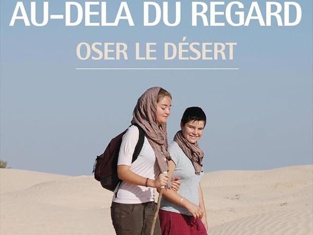 Au-delà du regard, oser le désert