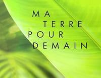 Ma terre pour demain : Félix Waia Bolé