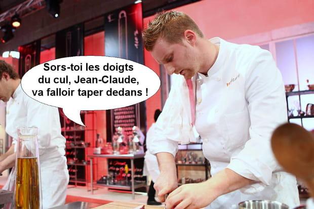 """Julien, pour lui-même: """"Sors-toi les doigts du cul, Jean-Claude, va falloir taper dedans!"""""""