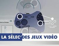 La sélec' des jeux vidéo