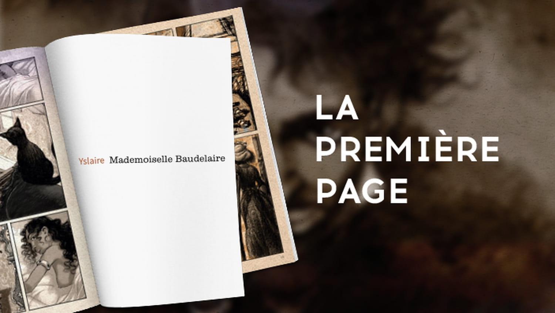 La première page,  Mademoiselle Baudelaire par Yslaire