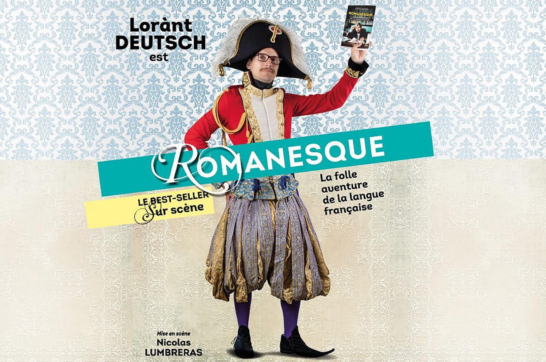 Romanesque, le best-seller de Lorànt Deutsch au Théâtre de Paris